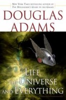 Adams, Douglas  : Life, the Universe and Everything