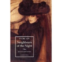 Ady Endre  : Neighbours of the Night: Selected Short Stories