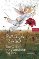 Szabó Magda  : The Gift of the Wondrous Fig Tree