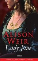 Weir, Alison : Lady Jane