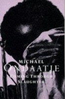 Ondaatje, Michael  : Coming through slaughter