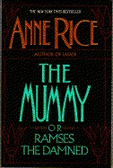 Rice, Anne  : The mummy, or Ramses the damned