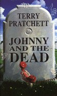 Pratchett, Terry  : Johnny and the dead