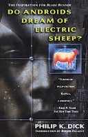 Dick, Philip K. : Do Androids Dream of Electric Sheep?
