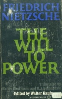 Nietzsche, Friedrich : The Will to Power