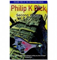 Dick, Philip K. : Second Variety - The Collected Short Stories of Philip K Dick