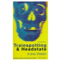 Welsh, Irvine  : Trainspotting ; & Headstate