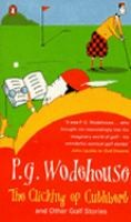 Wodehouse, P. G.  : The Clicking of Cuthbert