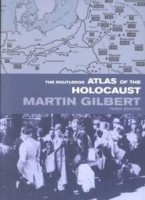 Gilbert, Martin  : The Routledge atlas of the Holocaust