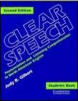 Gilbert, Judy B.  : Clear Speech. Pronunciation and Listening Comprehension in North American English. Second Edition. Student's Book