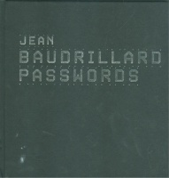 Baudrillard, Jean  : Passwords