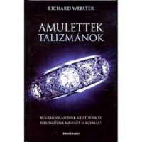 Webster, Richard : Amulettek, talizmánok