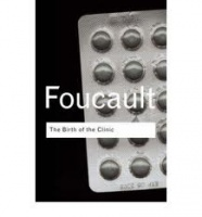 Foucault, Michel  : The Birth of the Clinic. An archaeology of medical perception.