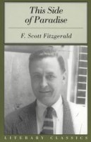 Fitzgerald, F. Scott : This Side of Paradise