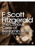 Fitzgerald, F. Scott : The Curious Case of Benjamin Button - and Six Other Stories