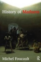 Foucault, Michel  : History of Madness