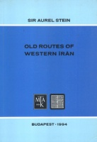 Stein Aurél : Old Routes of Western Iran