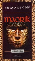Grey, George Sir  : Maorik
