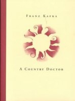 Kafka, Franz : A Country Doctor