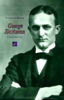 Brayer, Elizabeth : George Eastman - a Biography