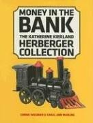 Wegener, Corine : Money in the Bank: The Katherine Kierland Herberger Collection