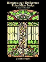 Lyongrun, Arnold : Masterpieces of Art Nouveau Stained Glass Design