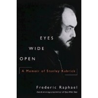 Raphael, Frederic : Eyes Wide Open-A Memoir of Stanley Kubrick