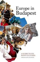 Zahorán Csaba - Kollai István (Ed.) : Europe in Budapest - A Guide to its Many Cultures