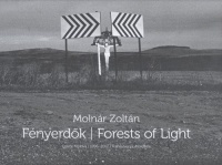 Molnár Zoltán : Fényerdők / Forests of Light