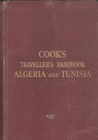 Algeria and Tunisia - Cook'S Traveller'S Handbook