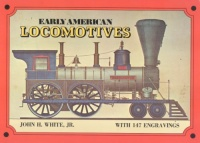 White, John H.  : Early American Locomotives