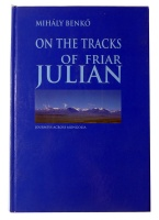 Benkő Mihály : On the tracks of friar Julian
