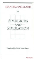Baudrillard, Jean : Simulacra and Simulation