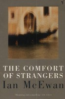 McEwan, Ian  : The Comfort of Strangers