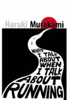 Murakami Haruki : What I Talk About When I Talk About Running