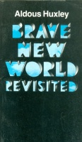 Huxley, Aldous : Brave New World Revisited