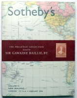 Baillie, Sir Gawaine  : Sotheby's. The Philatelic Collection formed by Sir Gawaine Baillie. Volume VI New Zealand. February 2006, London