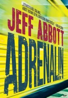 Abbott, Jeff : Adrenalin