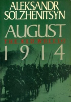 Solzhenitsyn, Aleksander :  August 1914 - The Red Wheel