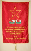 278. A kongresszusi munkaversenyben elért kimagasló munkáért 1975. MSZMP. IX. ker. bizottsága. 1975. [Közepes méretű zászló.]<br><br>[For the outstanding work made in the congressional emulation, 1975. – MSZMP'S (Hungarian Socialist Workers' Party) distri