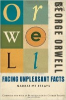 Orwell, George : Facing Unpleasant Facts
