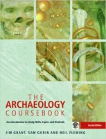 Grant, Jim; Sam Gorin; Neil Fleming  : The Archaeology Coursebook. An Introduction to Study Skills, Topics and Methods.