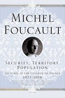 Foucault, Michel : Security, Territory, Population. Lectures at the College de France, 1977--1978