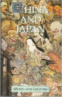 Mackenzie, Donald A.  : China and Japan - Myths and Legends Series