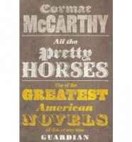 McCarthy, Cormac  : All the Pretty Horses