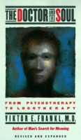 Frankl, Viktor E. : The Doctor and the Soul - From Psychotherapy to Logotherapy