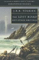 Tolkien, J.R.R. : The Lost Road and Other Writings