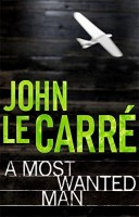 Le Carre, John : A Most Wanted Man