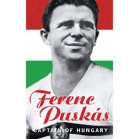 Puskás Ferenc  : Ferenc Puskás. Captain Of Hungary. An Autobiography.