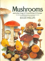 Philipps,  Roger : Mushrooms - and Other Fungi of Great Britain and Europe.